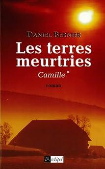 Les terres meurtries T1 : Camille par [Bernier, Daniel]