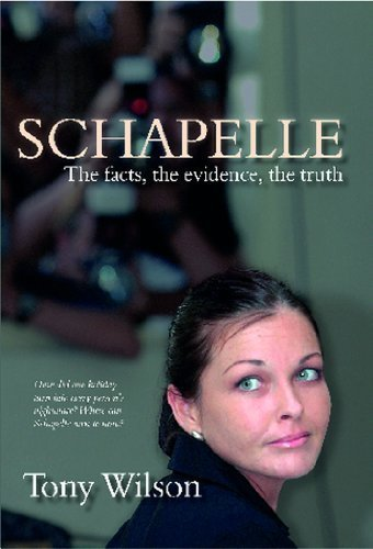 Schapelle: Evidence Facts Truth 1st Edition by Wilson, Tony (2008) Paperback
