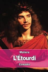 L'Étourdi: ou les Contre-temps par  Molière