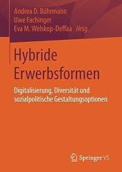 Hybride Erwerbsformen: Digitalisierung, Diversität Und Sozialpolitische Gestaltungsoptionen