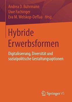 Hybride Erwerbsformen: Digitalisierung, Diversität Und Sozialpolitische Gestaltungsoptionen 0