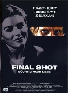 Final Shot - Süchtig nach Liebe