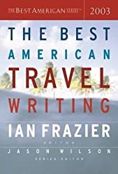 The Best American Travel Writing 2003 (2003-10-10)