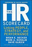 The HR Scorecard: Linking People, Strategy and Performance