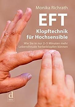 EFT Klopftechnik für Hochsensible: Wie Sie in nur 2–5 Minuten mehr Lebensfreude herbeiklopfen können