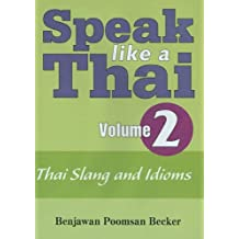Speak Like a Thai: Volume 2: Thai Slang and Idioms [With Booklet]