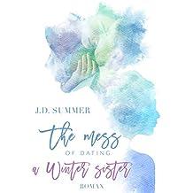 The mess of dating a Winter sister: Liebesroman (Die Winter Schwestern 1)
