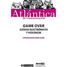 Game Over. Juegos electrónicos y violencia (Atlántica)