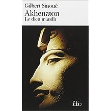 Akhenaton: Le dieu maudit de Gilbert Sinoué ( 27 octobre 2005 )