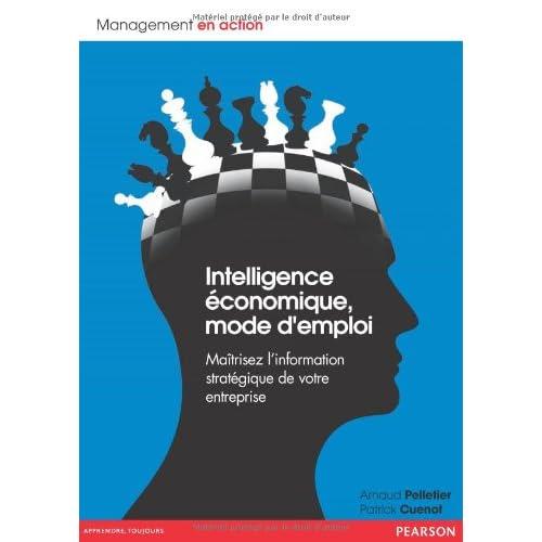 Intelligence économique, mode d'emploi: Maîtrisez l'information stratégique de votre entreprise