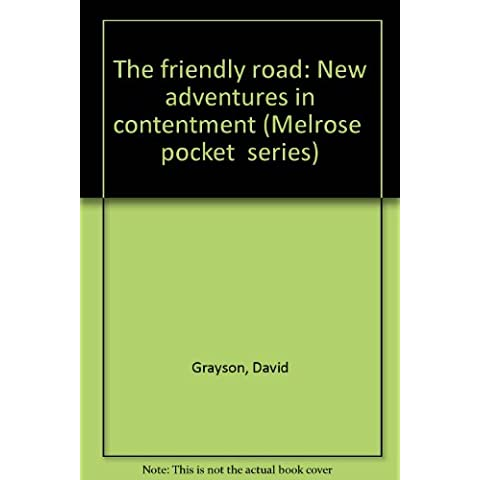The friendly road: New adventures in contentment (Melrose