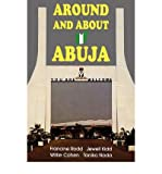 [(Around and About Abuja)] [Author: Francine Rodd] published on (November, 2005)