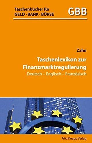 Taschenlexikon zur Finanzmarktregulierung Deutsch-Englisch-Französisch (Taschenbücher für Geld, Bank und Börse)