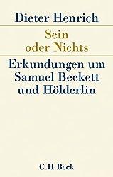 Sein oder Nichts: Erkundungen um Samuel Beckett und Hölderlin