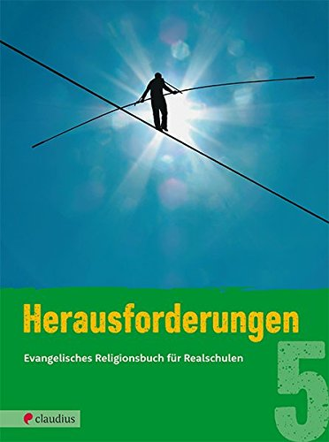 Herausforderungen 5: Evangelisches Religionsbuch für Realschulen