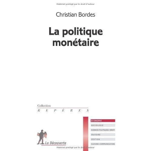 La politique monétaire de Bordes. Christian (2007) Poche