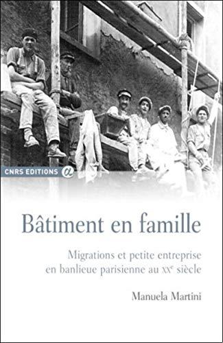 Bâtiment en famille - migrations et petite entreprise en banlieue parisienne au XXème siècle