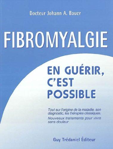 La fibromyalgie : En guérir c'est possible