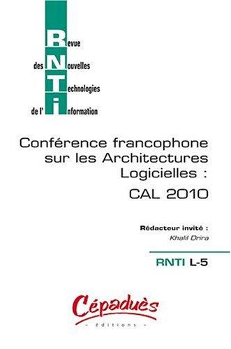 RNTI L-5 - CAL 2010 - Revue des Nouvelles Technologies de l'Information-Conférence francophone sur les Architectures Logicielles