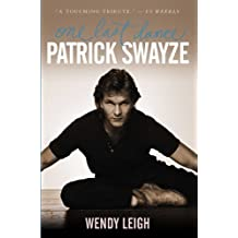 Patrick Swayze: One Last Dance by Wendy Leigh (2009-10-20)