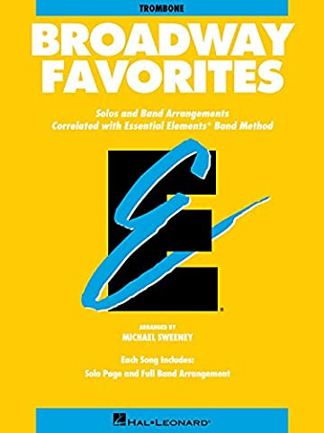 Broadway Favorites: Trombone: Solos and Band Arrangements Correlated with Essential