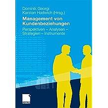Management von Kundenbeziehungen: Perspektiven - Analysen - Strategien -  Instrumente