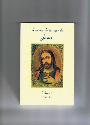 A traves de los ojos de Jesus