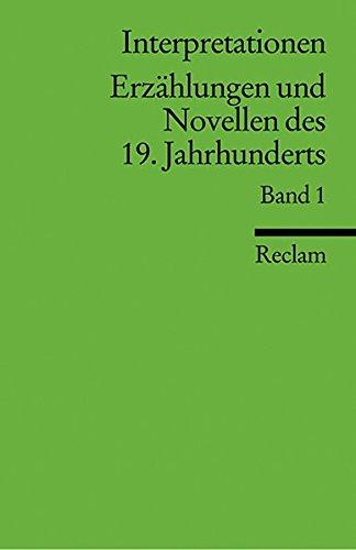 Interpretationen: Erzählungen und Novellen des 19. Jahrhunderts: 10 Beiträge (Reclams Universal-Bibliothek, Band 8413)