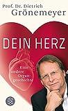 Dein Herz: Eine andere Organgeschichte - Dietrich Grönemeyer