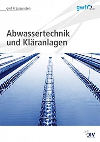 Abwassertechnik und Kläranlagen (gwf Praxiswissen)