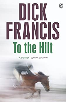 To The Hilt (Francis Thriller) by [Francis, Dick]