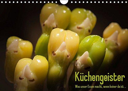 Küchengeister - Was unser Essen macht, wenn keiner da ist ... (Wandkalender 2019 DIN A4 quer): Ungewöhnliche Foodmotive aus dem Küchenalltag (Monatskalender, 14 Seiten ) (CALVENDO Lifestyle)