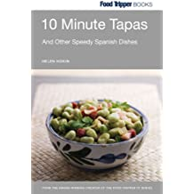 Food Tripper Books: Ten Minute Tapas And Other Speedy Spanish Dishes