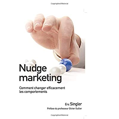 Nudge marketing: Neurosciences et marketing gagnant