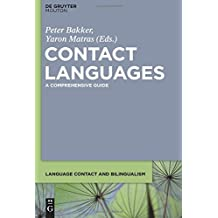 Contact Languages: A Comprehensive Guide (Language Contact and Bilingualism [LCB])