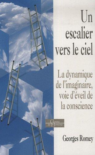 Un escalier vers le ciel : La dynamique de l'imaginaire, voie d'éveil de la conscience