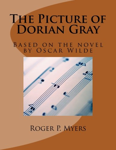 The Picture of Dorian Gray: Based on the novel by Oscar Wilde