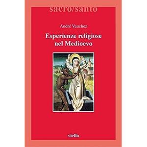 Esperienze religiose nel Medioevo (Sacro/Santo. Nuova serie)