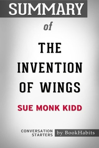 Summary of The Invention of Wings by Sue Monk Kidd | Conversation Starters