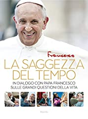 Idea Regalo - La saggezza del tempo. In dialogo con papa Francesco sulle grandi questioni della vita