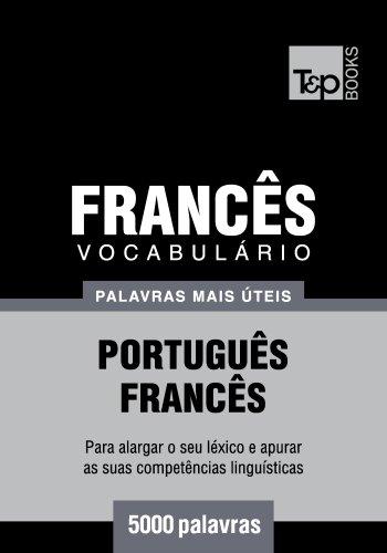 Vocabulário Português-Francês - 5000 palavras mais úteis (Portuguese Edition) por Andrey Taranov