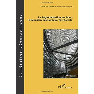 La régionalisation en Asie : Dimension Economique Territoriale