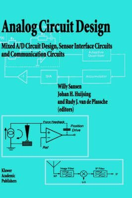 [(Analog Circuit Design : Mixed A/D Circuit Design, Sensor Interface Circuits and Communication Circuits)] [Edited by Willy M. C. Sansen ] published on (March, 1994)