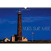 Vues sur mer : Lumière et couleurs de la mer et de ses côtes. Calendrier mural A3 horizontal 2016