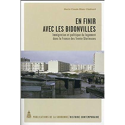 En finir avec les bidonvilles : Immigration et politique du logement dans la France des Trente Glorieuses