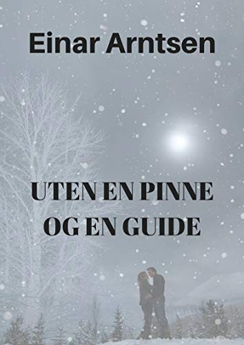 Uten en pinne og en guide (Norwegian Edition) por Einar  Arntsen