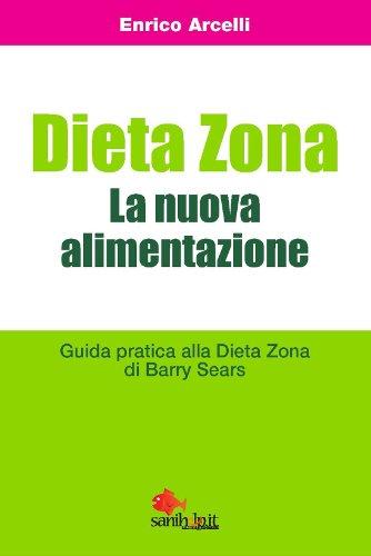 dieta-zona-la-nuova-alimentazione-guida-pratica-alla-dieta-zona-di-barry-sears