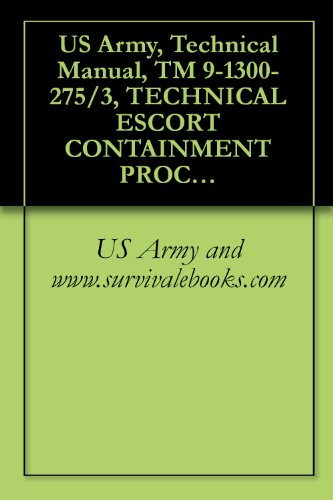 US Army, Technical Manual, TM 9-1300-275/3, TECHNICAL ESCORT CONTAINMENT PROCEDURES, 1971 (English Edition)