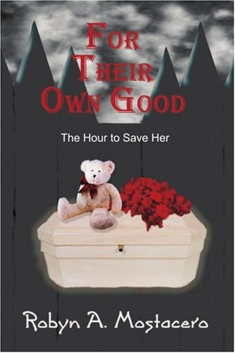 For Their Own Good: The Hour to Save Her