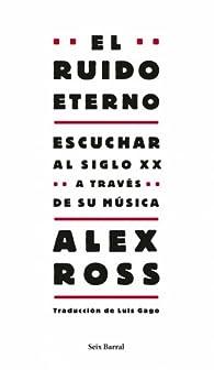 El ruido eterno par Alex Ross